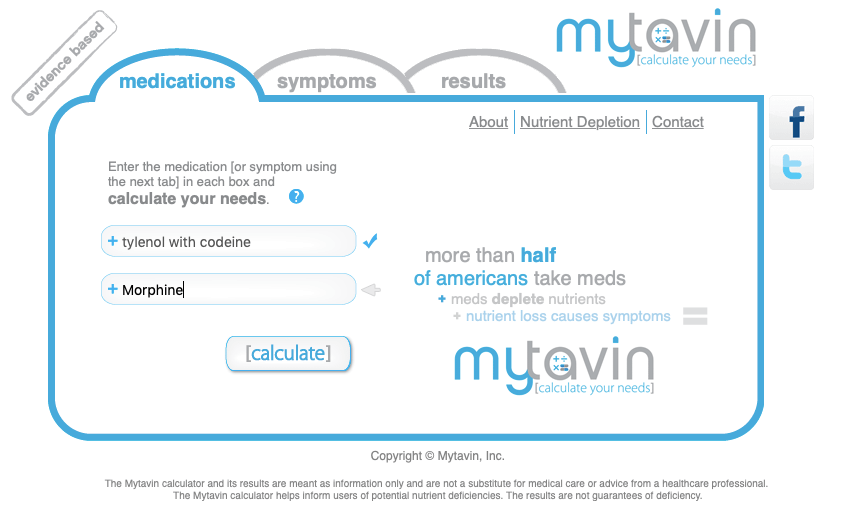 Enter Your Medications into the Mytavin calculator to find your drug-induced nutrient depletion